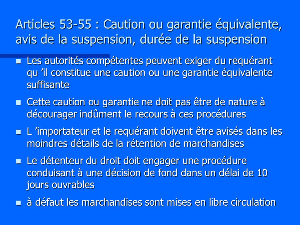 Articles 53-55 : Caution ou garantie équivalente, avis de la suspension, durée de la suspension