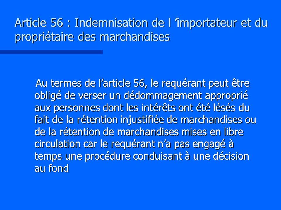 Article 56 : Indemnisation de l 'importateur et du propriétaire des marchandises