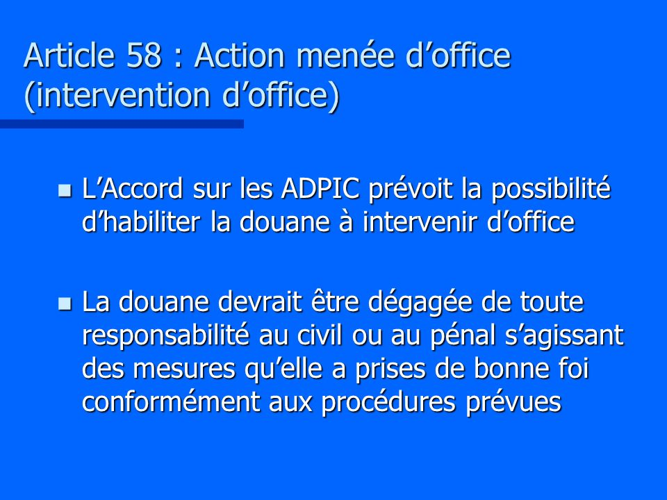 Article 58 : Action menée d'office (intervention d'office)