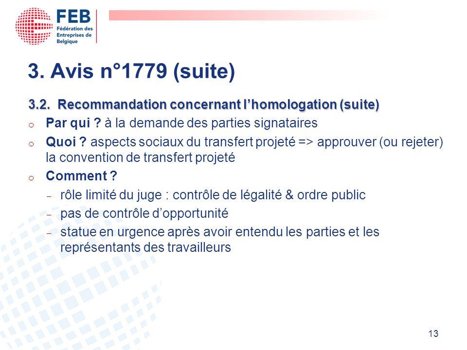3. Avis n°1779 (suite) 3.2. Recommandation concernant l'homologation (suite) Par qui à la demande des parties signataires.