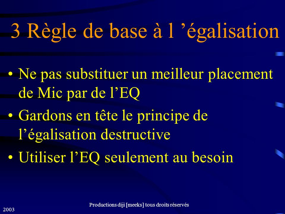 3 Règle de base à l 'égalisation