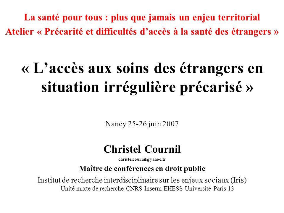 « L'accès aux soins des étrangers en situation irrégulière précarisé »