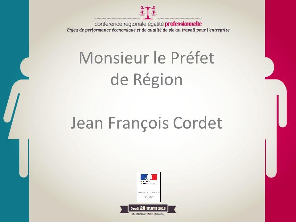 Monsieur le Préfet de Région Jean François Cordet