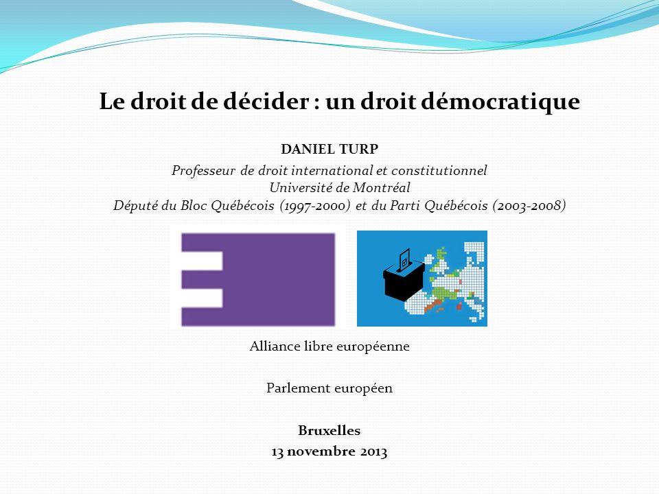 Le droit de décider : un droit démocratique