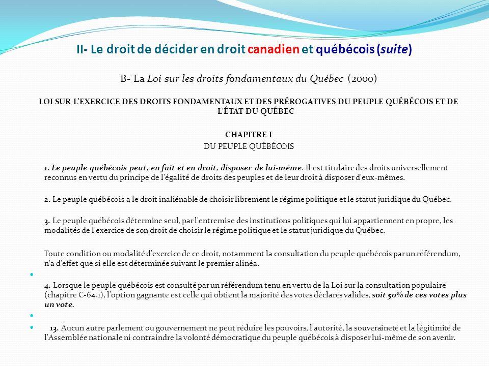 II- Le droit de décider en droit canadien et québécois (suite)