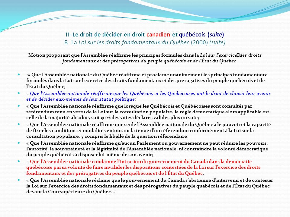 II- Le droit de décider en droit canadien et québécois (suite) B- La Loi sur les droits fondamentaux du Québec (2000) (suite)