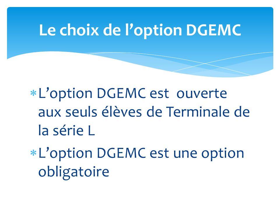 Le choix de l'option DGEMC