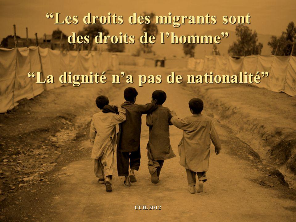 Les droits des migrants sont des droits de l'homme La dignité n'a pas de nationalité