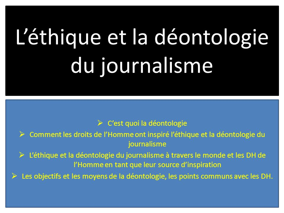 L'éthique et la déontologie du journalisme