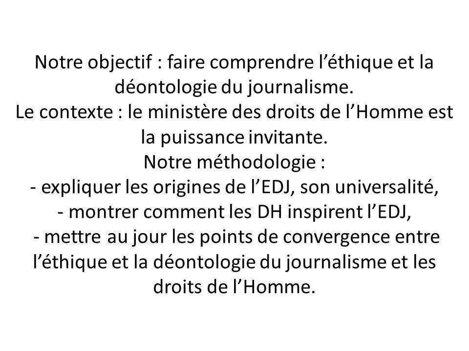 Notre objectif : faire comprendre l'éthique et la déontologie du journalisme.