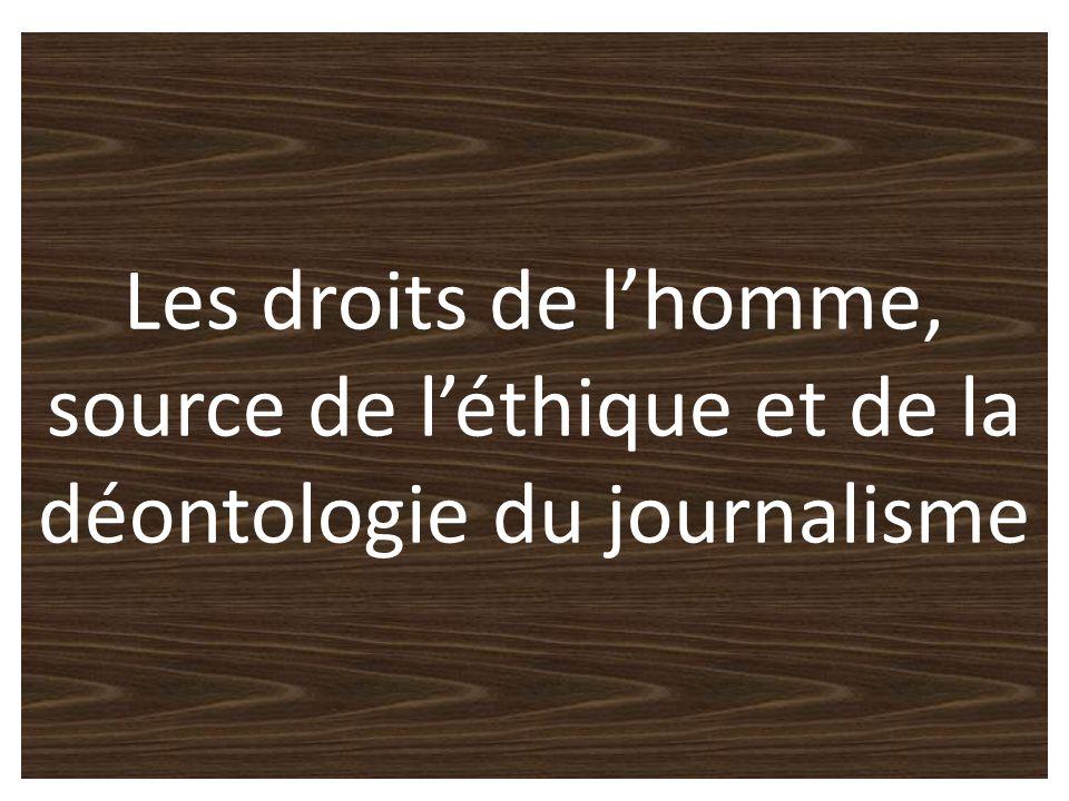 Les droits de l'homme, source de l'éthique et de la déontologie du journalisme