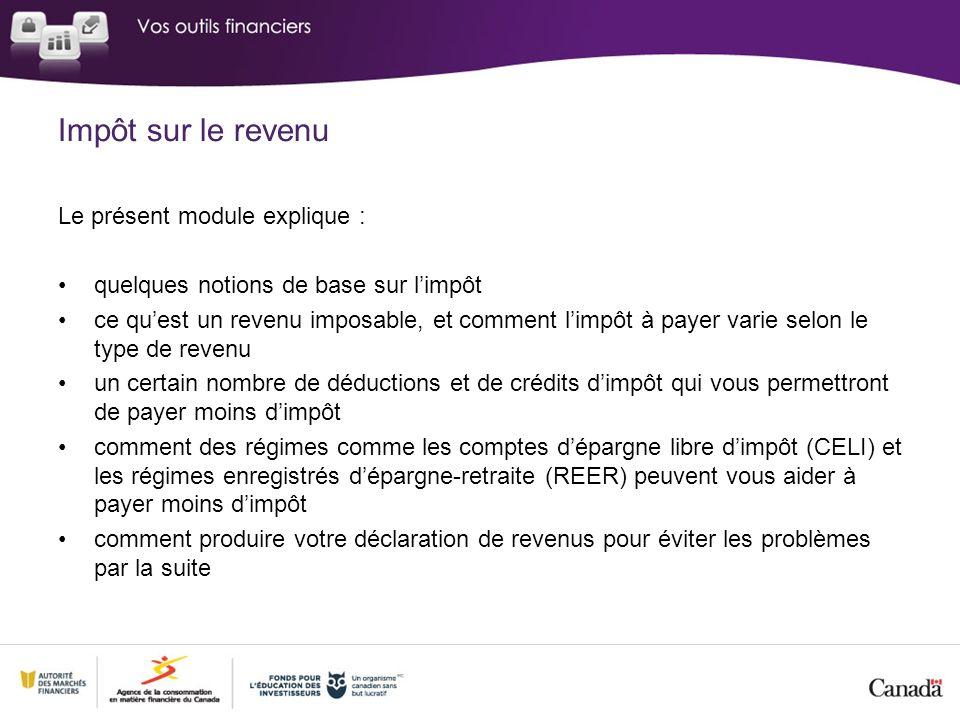Impôt sur le revenu Le présent module explique :