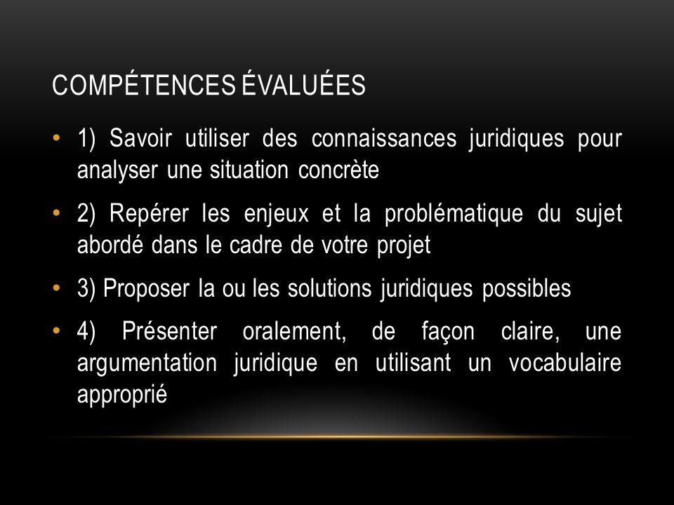 Compétences évaluées 1) Savoir utiliser des connaissances juridiques pour analyser une situation concrète.