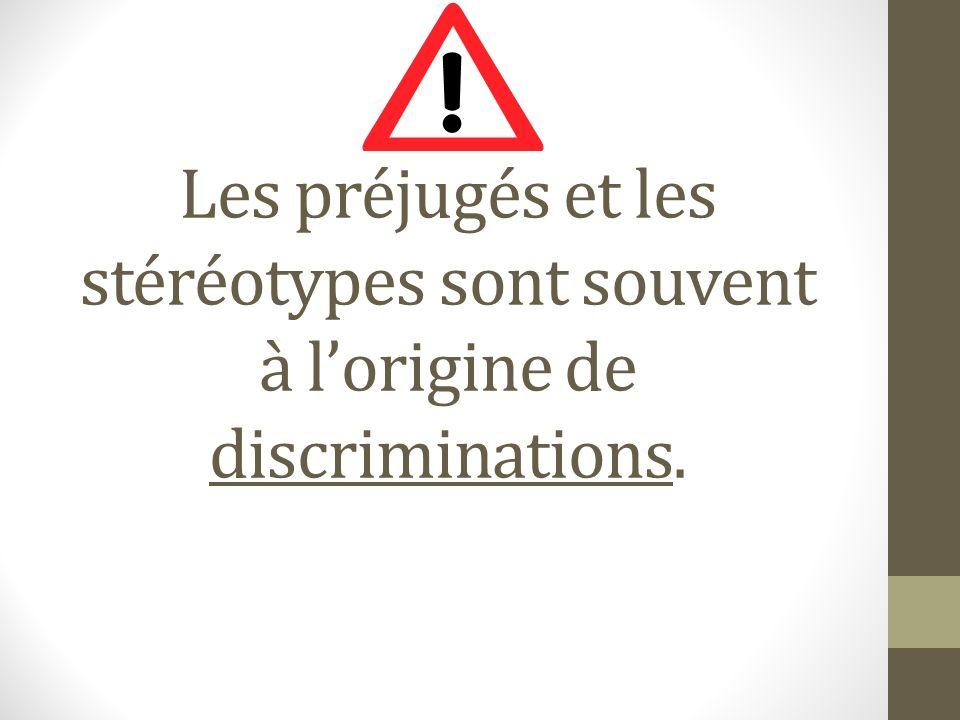 Les préjugés et les stéréotypes sont souvent à l'origine de discriminations.