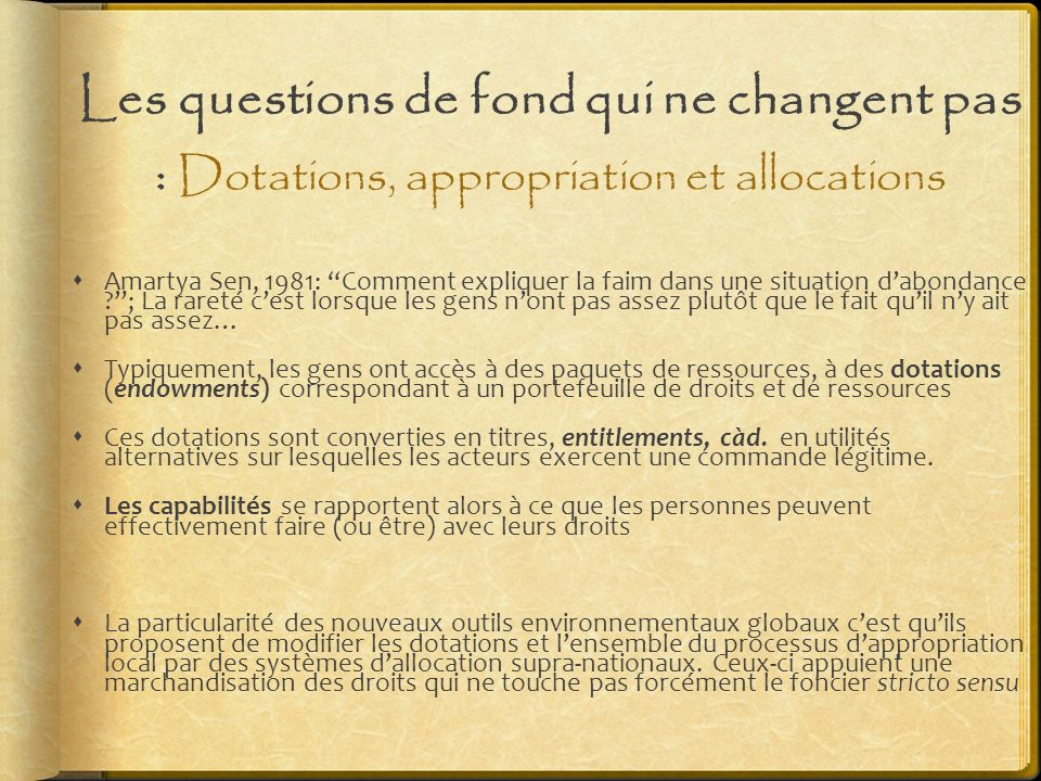 Les questions de fond qui ne changent pas : Dotations, appropriation et allocations