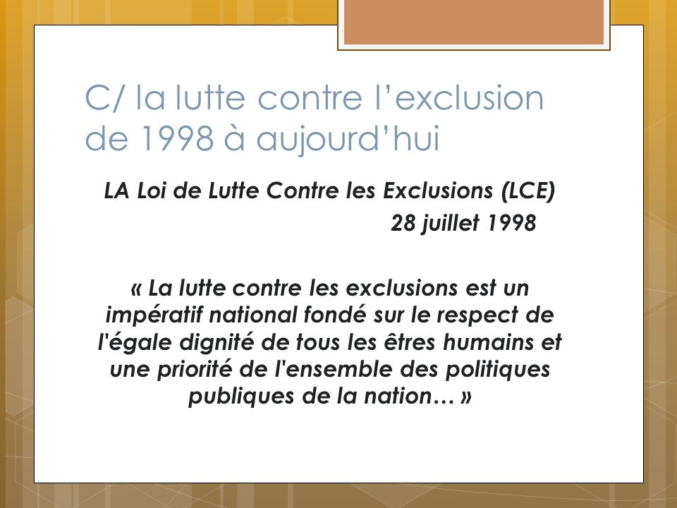 C/ la lutte contre l'exclusion de 1998 à aujourd'hui