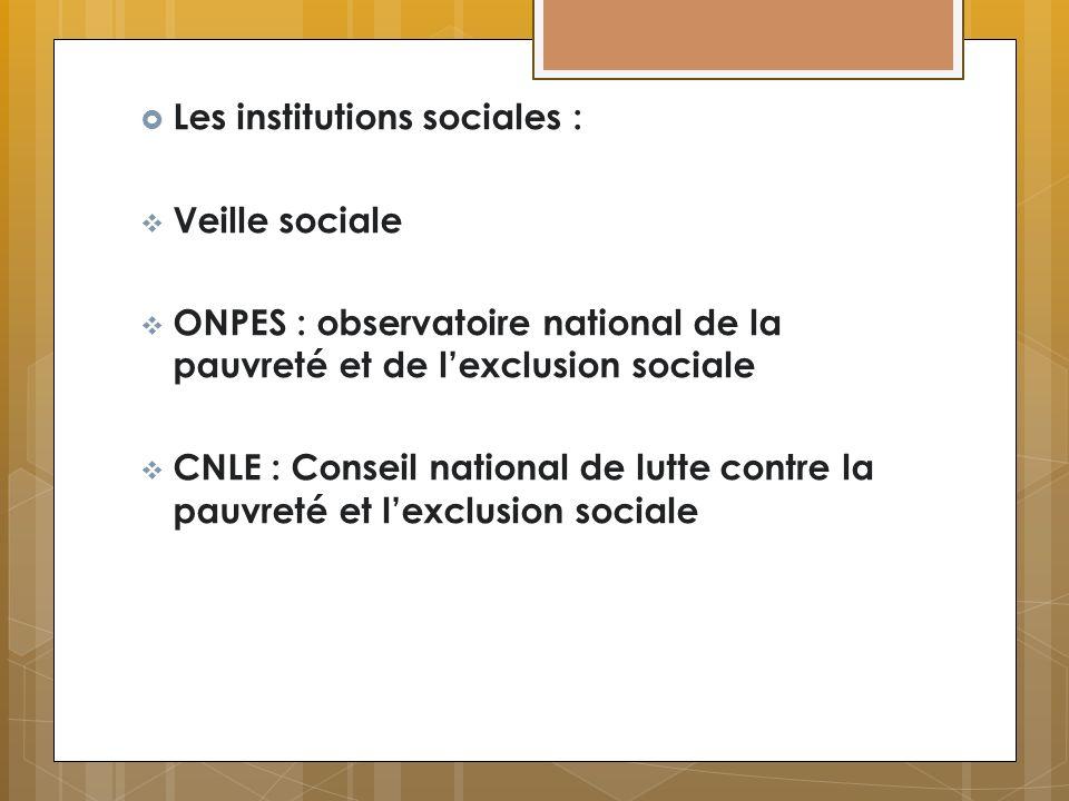 Les institutions sociales :