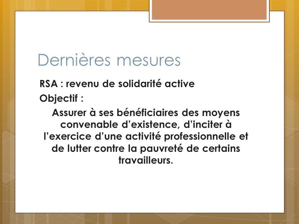 Dernières mesures RSA : revenu de solidarité active Objectif :