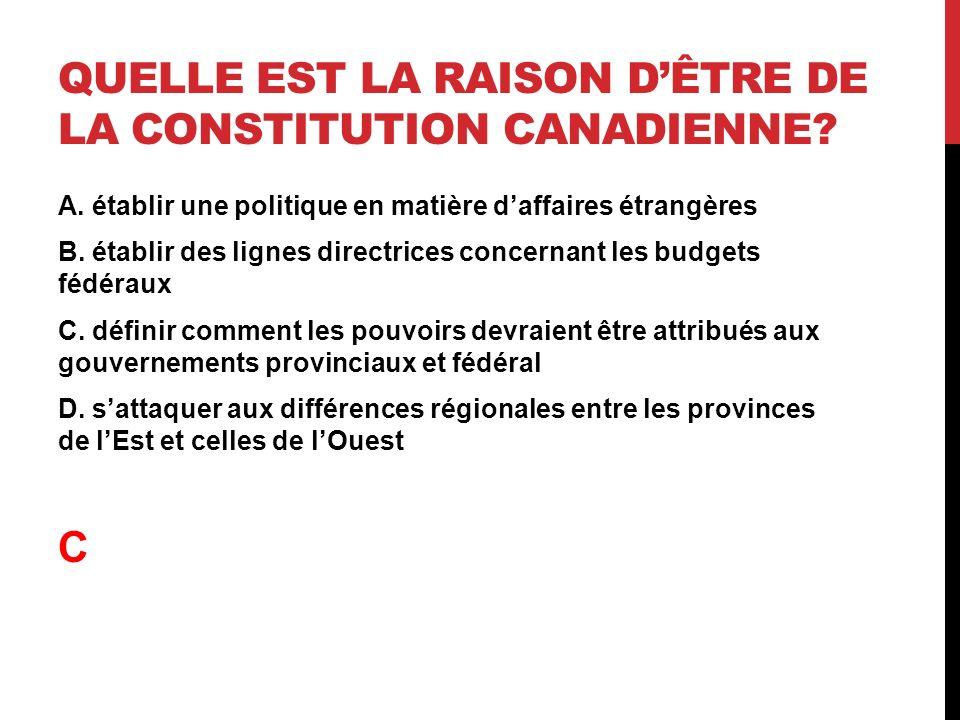 Quelle est la raison d'être de la Constitution canadienne