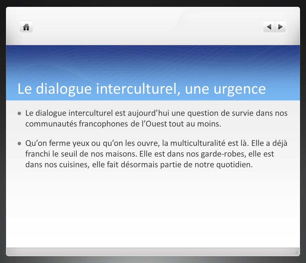 Le dialogue interculturel, une urgence