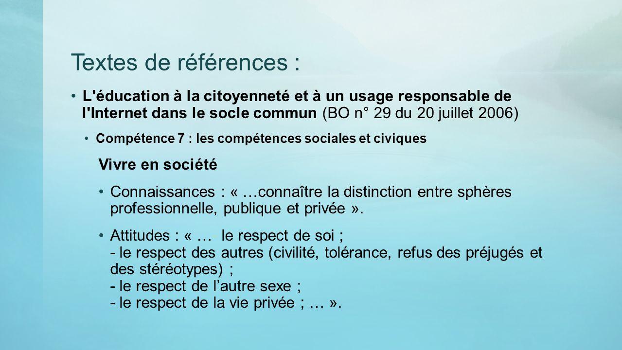 Textes de références : L éducation à la citoyenneté et à un usage responsable de l Internet dans le socle commun (BO n° 29 du 20 juillet 2006)