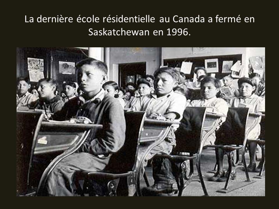 La dernière école résidentielle au Canada a fermé en Saskatchewan en 1996.