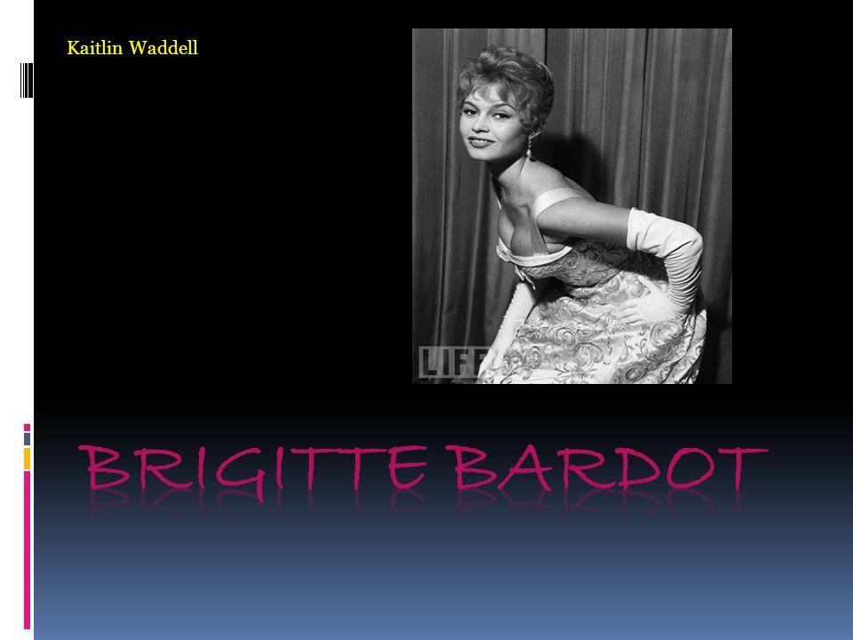 Kaitlin Waddell Brigitte Bardot