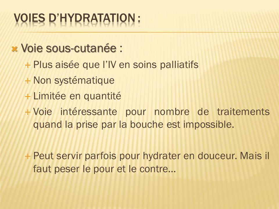 Voies d'Hydratation : Voie sous-cutanée :