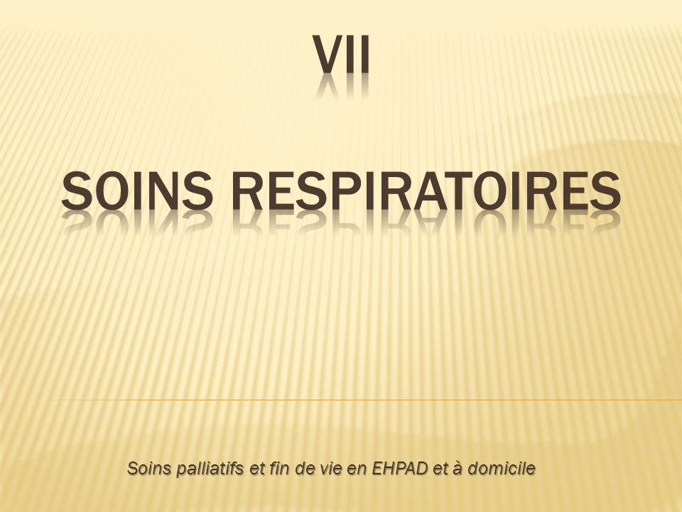 VII Soins respiratoires