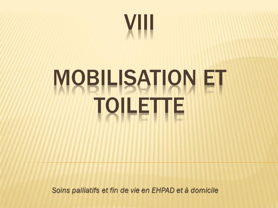 VIII Mobilisation et toilette