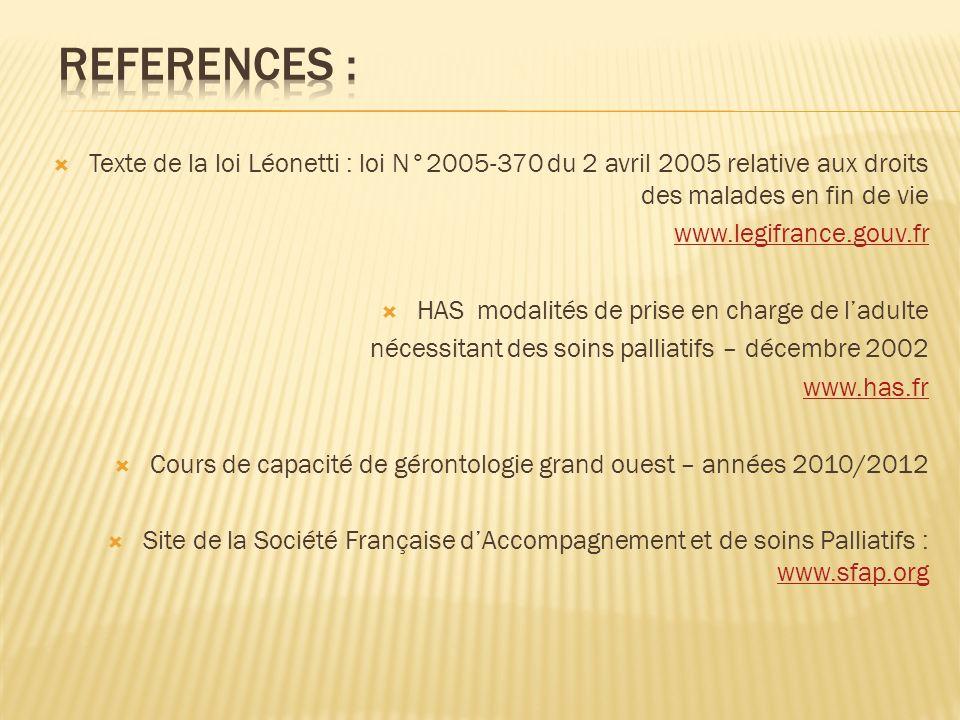 REFERENCES : Texte de la loi Léonetti : loi N°2005-370 du 2 avril 2005 relative aux droits des malades en fin de vie.