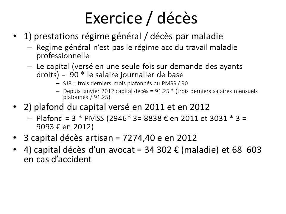 Exercice / décès 1) prestations régime général / décès par maladie