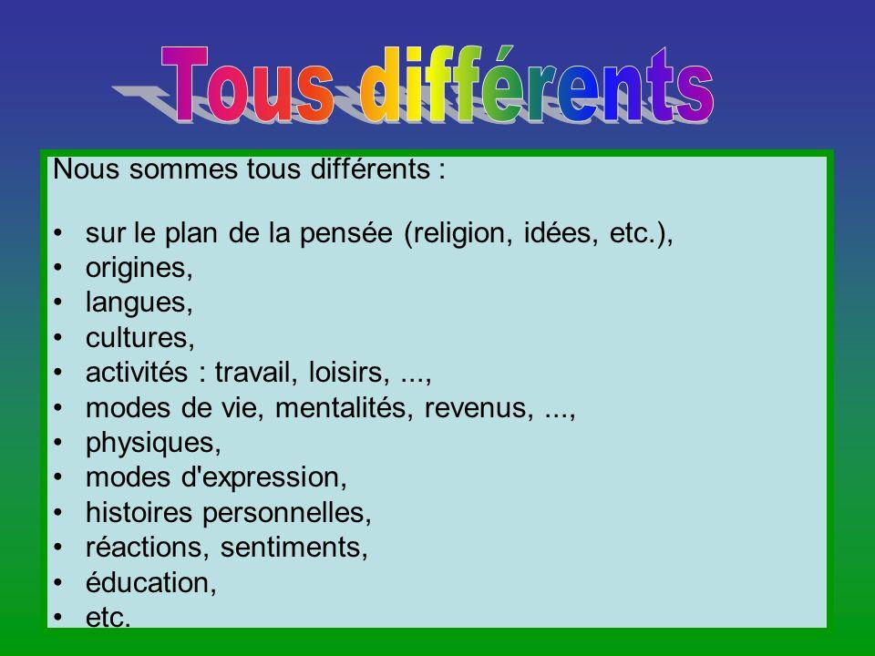Tous différents Nous sommes tous différents :