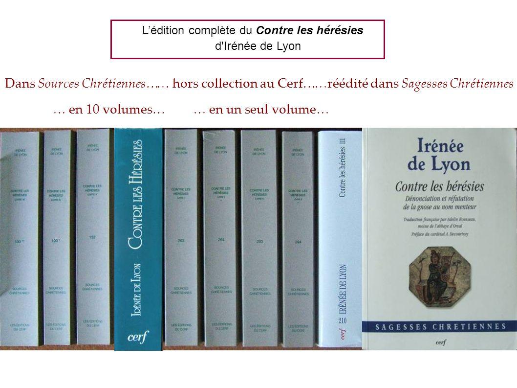 L'édition complète du Contre les hérésies d Irénée de Lyon