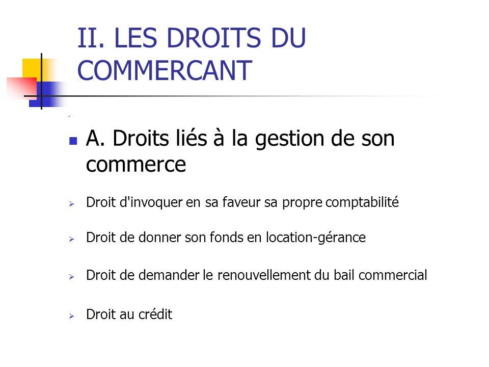 II. LES DROITS DU COMMERCANT