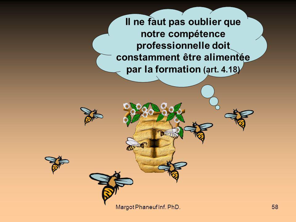Il ne faut pas oublier que notre compétence professionnelle doit constamment être alimentée par la formation (art. 4.18)