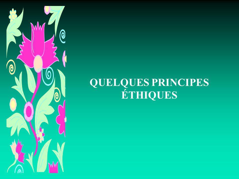 QUELQUES PRINCIPES ÉTHIQUES