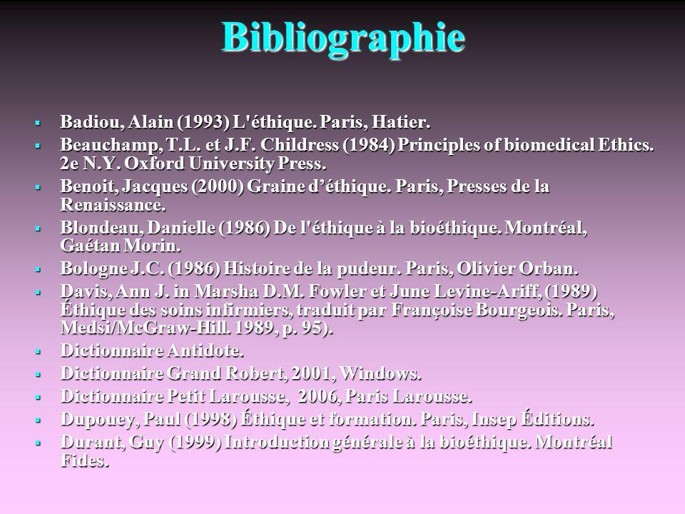 Bibliographie Badiou, Alain (1993) L éthique. Paris, Hatier.