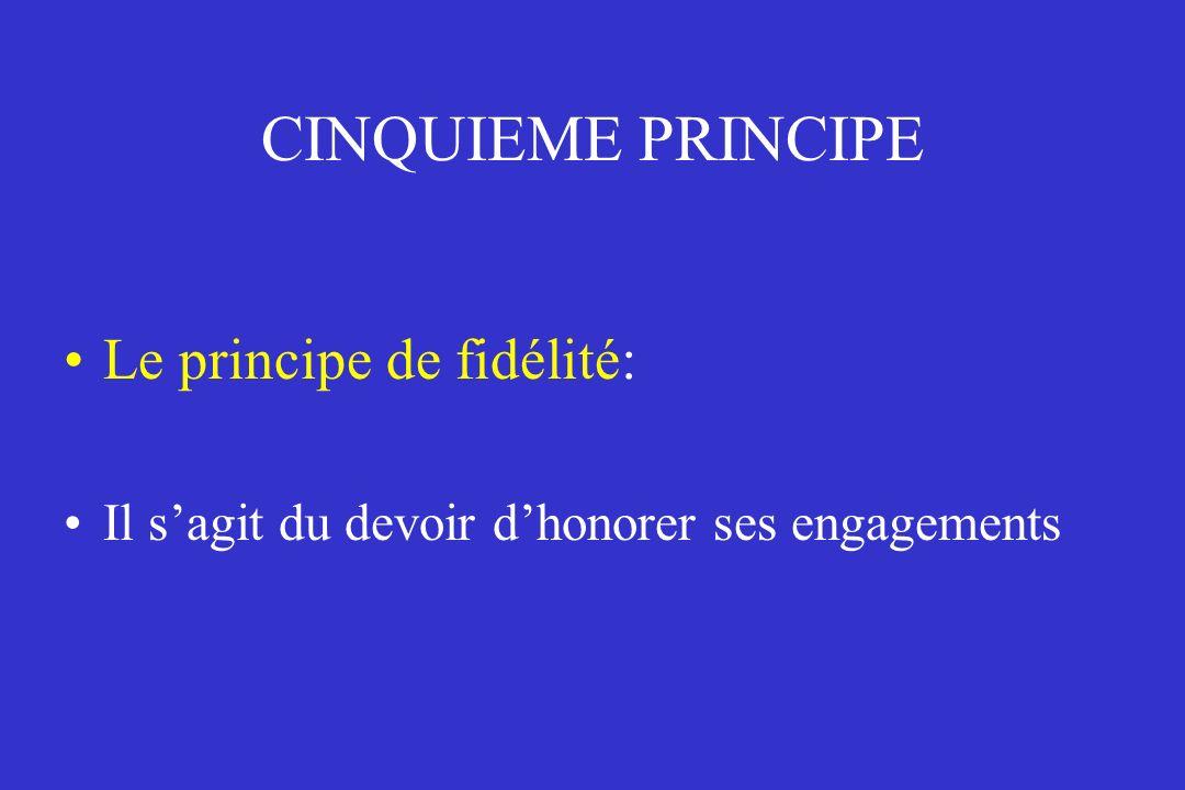 CINQUIEME PRINCIPE Le principe de fidélité: