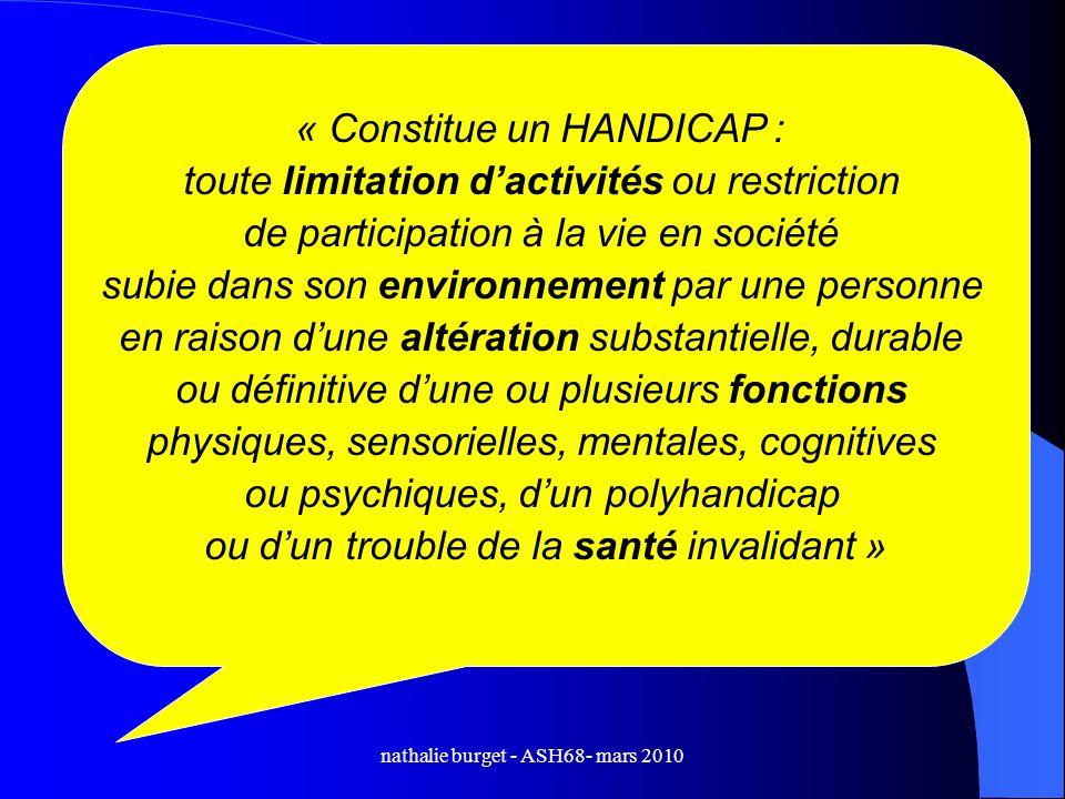 « Constitue un HANDICAP : toute limitation d'activités ou restriction