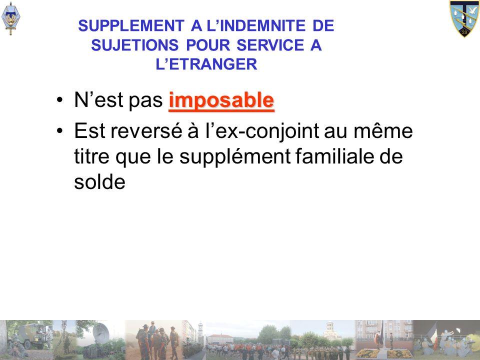 SUPPLEMENT A L'INDEMNITE DE SUJETIONS POUR SERVICE A L'ETRANGER