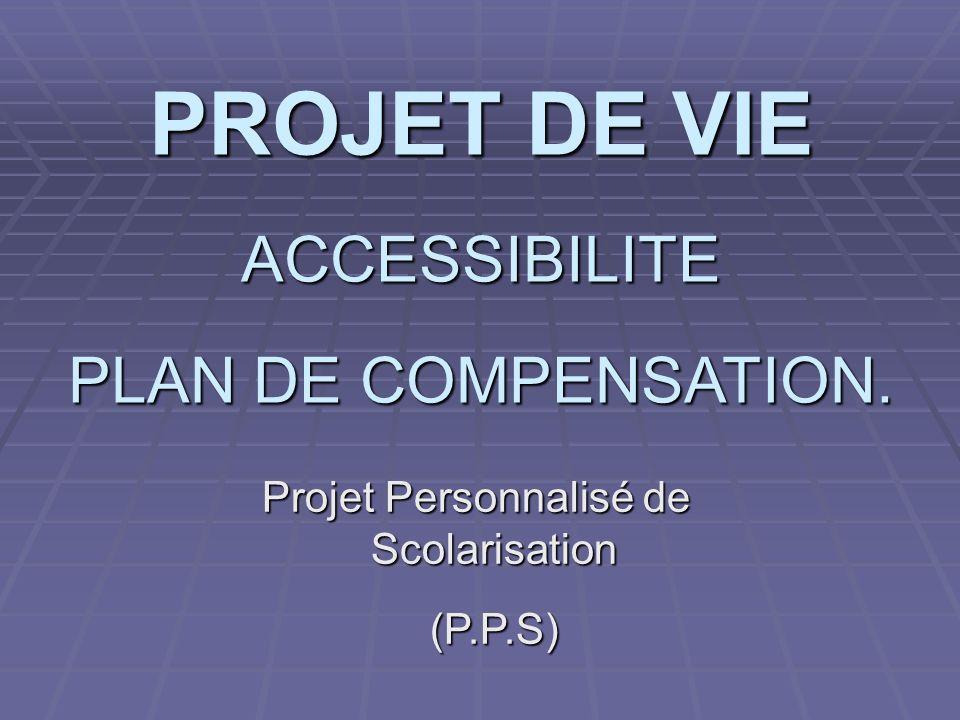 PROJET DE VIE ACCESSIBILITE PLAN DE COMPENSATION.