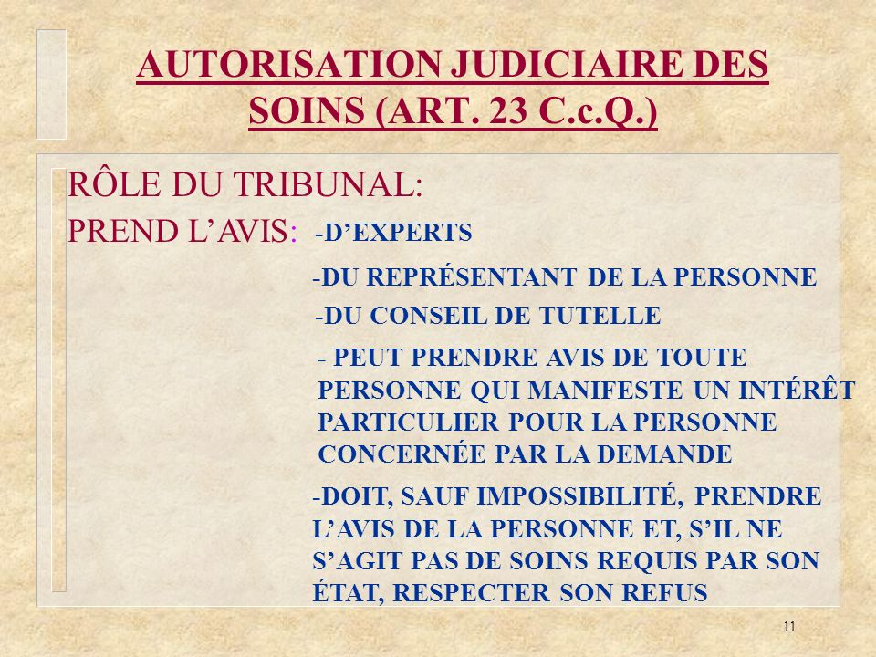 AUTORISATION JUDICIAIRE DES SOINS (ART. 23 C.c.Q.)