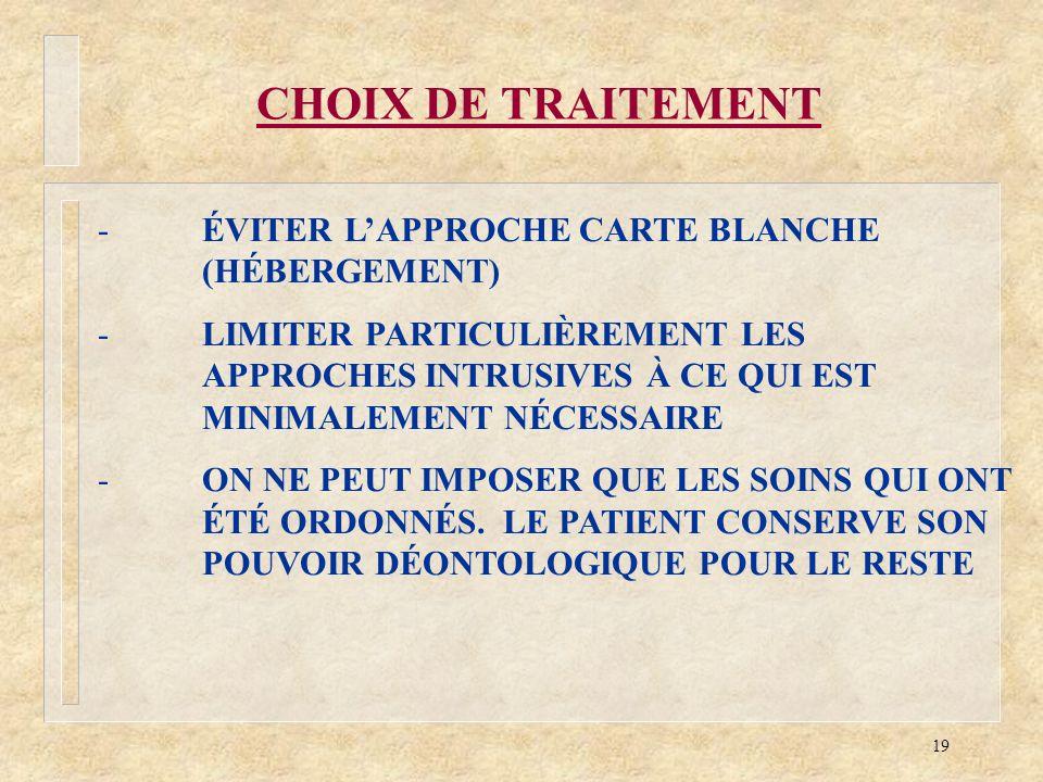 CHOIX DE TRAITEMENT ÉVITER L'APPROCHE CARTE BLANCHE (HÉBERGEMENT)