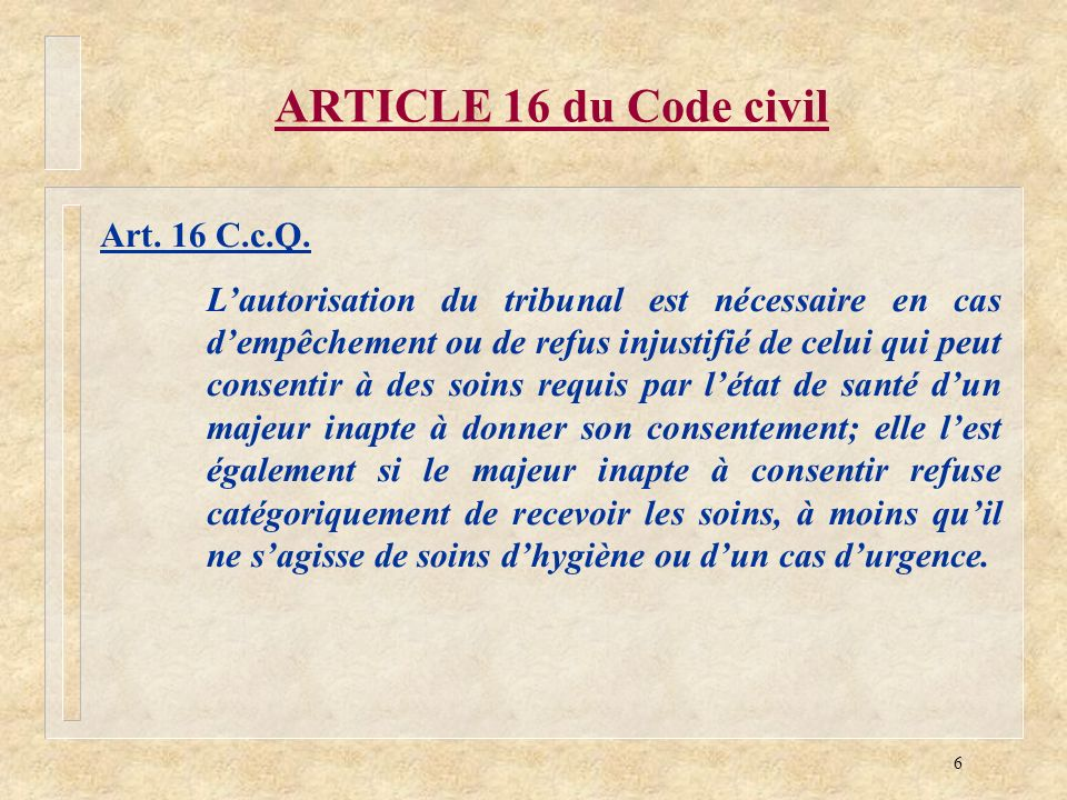ARTICLE 16 du Code civil Art. 16 C.c.Q.