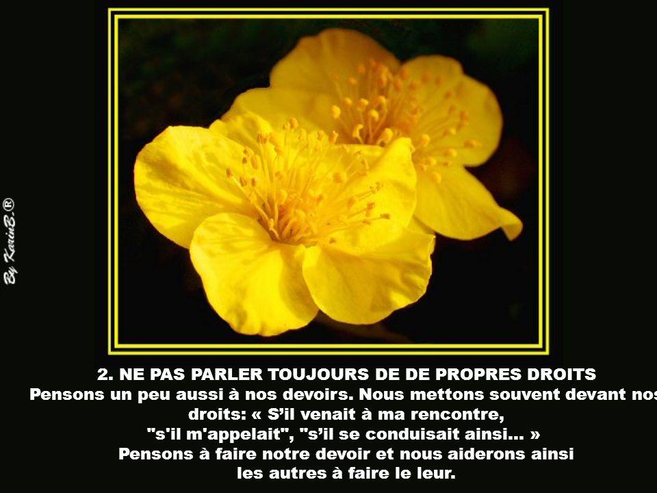 2. NE PAS PARLER TOUJOURS DE DE PROPRES DROITS