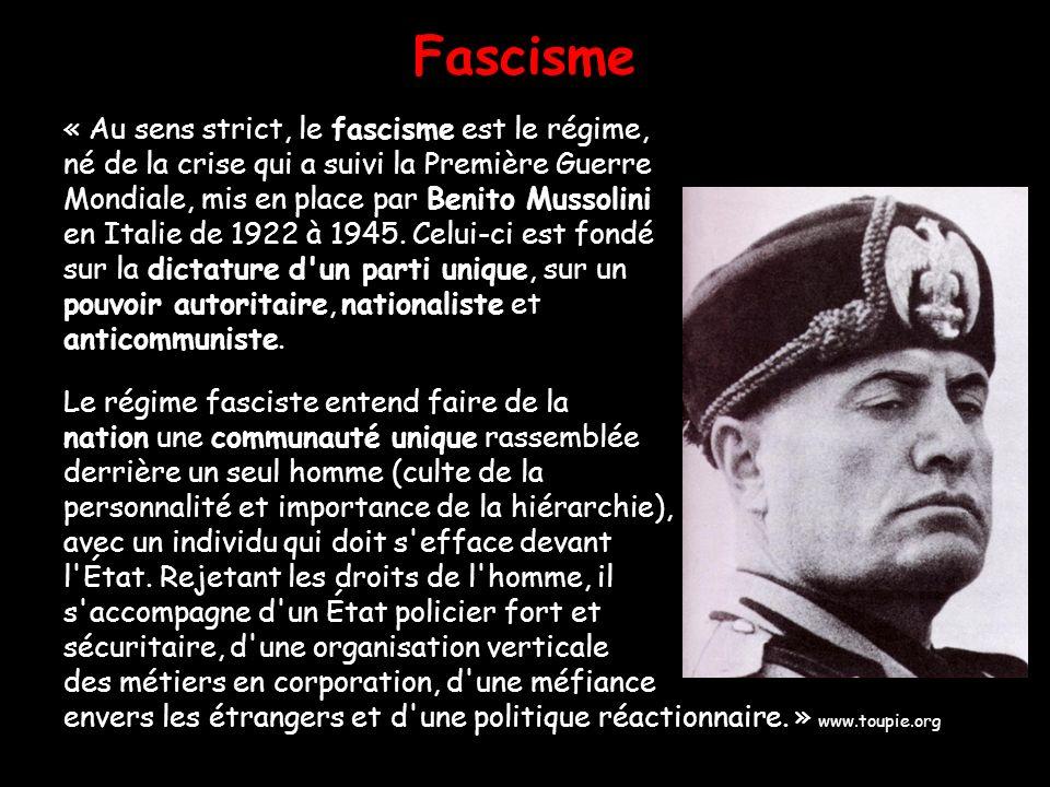 Fascisme « Au sens strict, le fascisme est le régime,