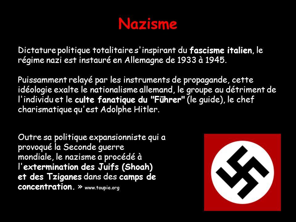 Nazisme Dictature politique totalitaire s inspirant du fascisme italien, le. régime nazi est instauré en Allemagne de 1933 à 1945.
