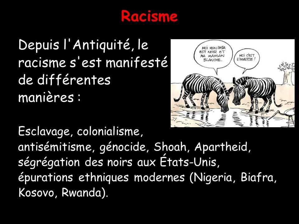 Racisme Depuis l Antiquité, le racisme s est manifesté de différentes
