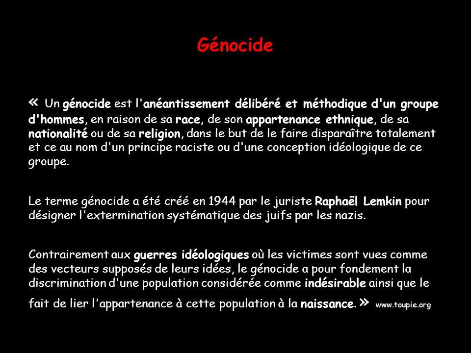 « Un génocide est l anéantissement délibéré et méthodique d un groupe